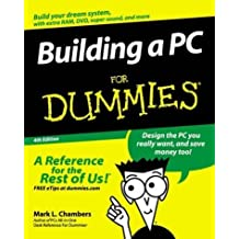 Building a PC For Dummies (For Dummies (Computer/Tech)) by Mark L. Chambers (2003-09-12)