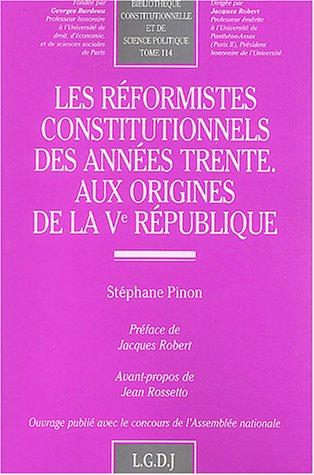 Les rformistes constitutionnels des annes trente aux origines de la V rpublique