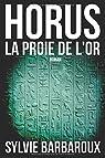 Horus La proie de l'or par Barbaroux