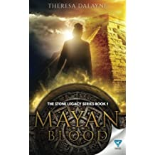 Mayan Blood: Volume 1 (The Stone Legacy Series) by Theresa Dalayne (2015-12-22)
