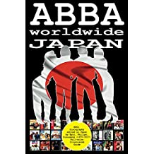 ABBA worldwide: Japan: Discography edited in Japan by Epic, Philips, Discomate, Polydor, Polar... (1972-2017). Full-color Illustrated Guide. (English Edition)