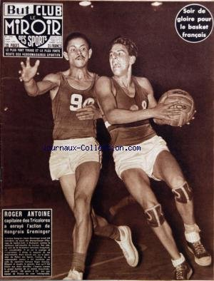BUT ET CLUB - LE MIROIR DES SPORTS [No 540] du 07/11/1955 - LE BASKET FRANCAIS - ROGER ANTOINE - LE HONGROIS GREMINGER - BOXE - RAY FAMECHON ET FRED GALIANA par Collectif