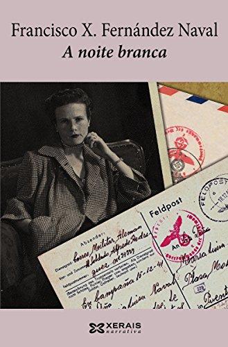 A noite branca (Edición Literaria - Narrativa E-Book) por F. X. Fernández Naval