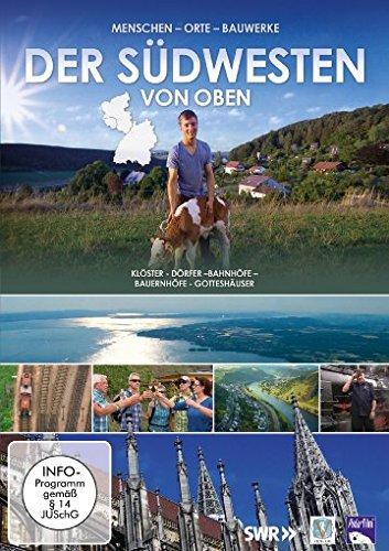 Der Südwesten von oben - Menschen - Orte - Bauwerke - Klöster - Dörfer - Bahnhöfe - Bauernhöfe - Gotteshäuser