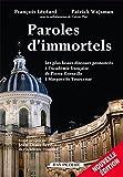 Paroles d'immortels : Les plus beaux discours prononcés à l'Académie française