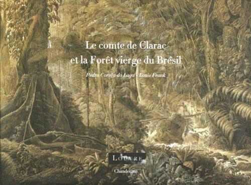 Le comte de Clarac et la Forêt vierge du Brésil