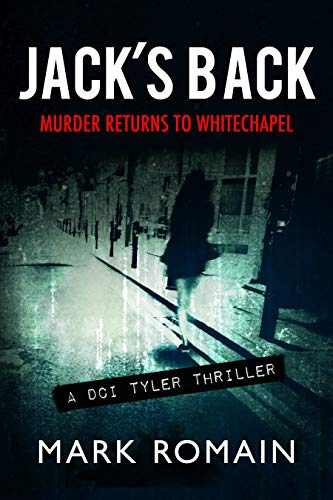 Jack's Back: Murder returns to Whitechapel (A London Noir crime thriller) (DCI Jack Tyler Book 1) (English Edition)