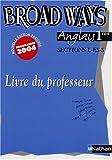 Image de Anglais Broad Ways 1e L-ES-S : Livre du professeur