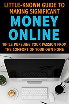 Blogging for Profit: Little Known Guide to Making Significant Money Online While Pursuing Your Passion from the Comfort of Home (Online Marketing, Affiliate, Creating Content, Blog Mastermind) by [Beker, Thomas]