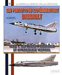 Les prototypes expérimentaux Dassault : Tome 1, Les avions à décollage et atterrissage vertical