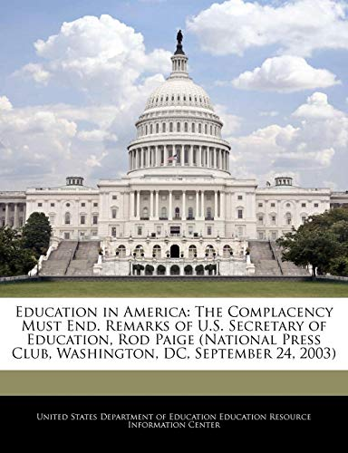 Education in America: The Complacency Must End. Remarks of U.S. Secretary of Education, Rod Paige (National Press Club, Washington, DC, September 24, 2003) - National Rod End