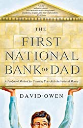 (The First National Bank of Dad: A Foolproof Method for Teaching Your Kids the Value of Money) By David Owen (Author) Paperback on (Jul , 2007)