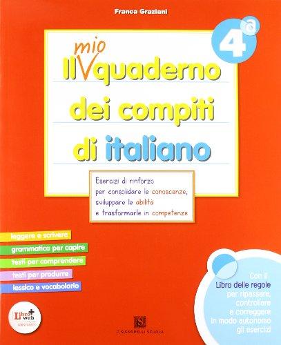 Il mio quaderno dei compiti di italiano. Con fascicolo. Con espansione online. Per la 4 classe elementare