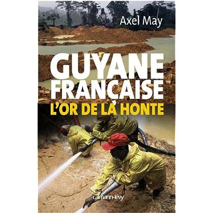 Guyane française l'or de la honte (Documents, Actualités, Société)