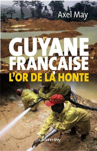 Lire un Guyane française l'or de la honte (Documents, Actualités, Société) pdf, epub ebook