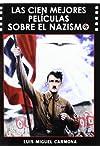 https://libros.plus/las-cien-mejores-peliculas-sobre-el-nazismo/