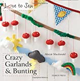 Crazy Garlands (Love to Sew)