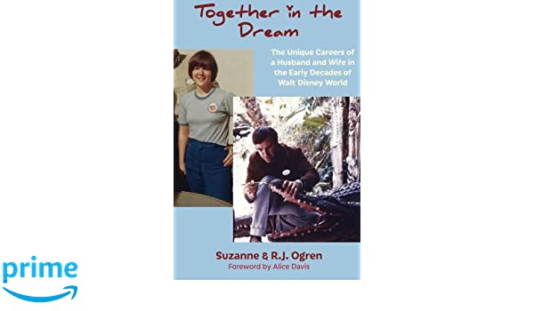 Together in the Dream: The Unique Careers of a Husband and Wife in ...