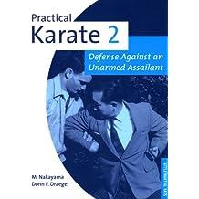 Practical Karate Volume 2 Defense Agains: Defense Against an Unarmed Assailant