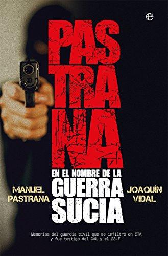 Pastrana. En el nombre de la guerra sucia por Manuel Pastrana