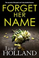 Forget Her Name: A gripping thriller with a twist you won't see coming (English Edition)