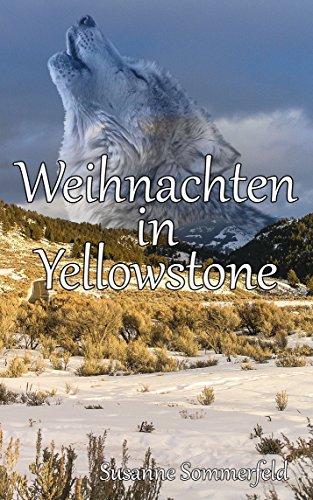 Kurzgeschichte Weihnachten.Susanne Sommerfeld Weihnachten In Yellowstone Kurzgeschichte