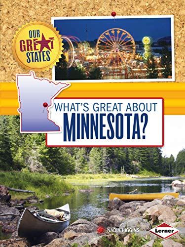 What's Great about Minnesota? (Our Great States)