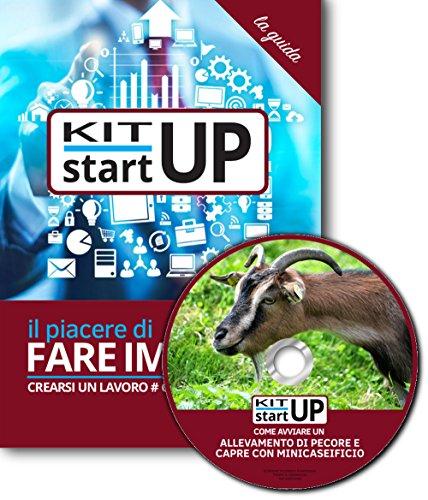 Come avviare un minicaseificio con eventuale allevamento di pecore-capre. Con aggiornamento 2018. Con CD-ROM