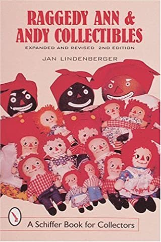 Raggedy Ann & Andy Collectibles (Schiffer Book for Collectors) by Jan Lindenberger (1999-02-01)
