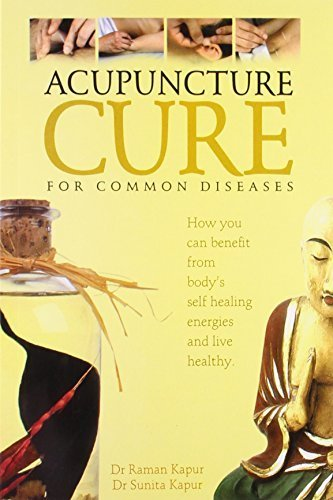 Acupuncture Cure: For Common Diseases by Raman Kapur (2005) Paperback