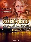 Seelenkrieger - Das Lied des Feuervogels: Band 1 der Fantasy-Romance-Saga (Seelenkrieger-Reihe)