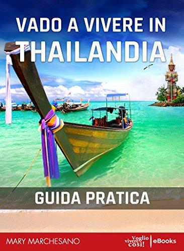 Vado a vivere in Thailandia: Guida pratica per chi sogna di trasferirsi a vivere in Th
