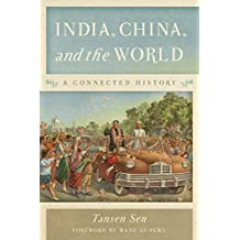India, China, and the World: A Connected History