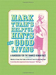 Mark Twain's Helpful Hint for Good Living - A Handbook for the Damned Human Race