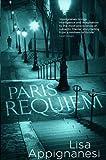 Paris Requiem by Lisa Appignanesi (2014-01-07)