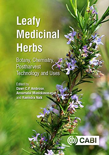 Leafy Medicinal Herbs: Botany, Chemistry, Postharvest Technology and Uses