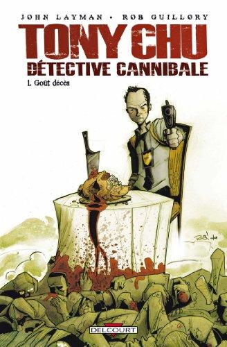Tony Chu Détective cannibale T01 Goût décès