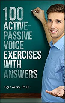 100 Active Voice and Passive Voice Exercises with Answers (English Edition) de [Akinci, Ugur]