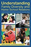 Understanding Family Diversity and Home - School Relations