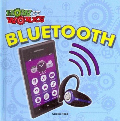 Bluetooth (How It Works) by Cristie Reed (2014-08-06) par Cristie Reed