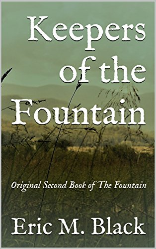 Keepers of the Fountain: Original Second Book of The Fountain