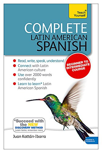 Complete Latin American Spanish Beginner to Intermediate Course: Learn to Read, Write, Speak and Understand a New Language [With Book(s)] (Teach Yourself Complete Course) por Juan Kattan-Ibarra
