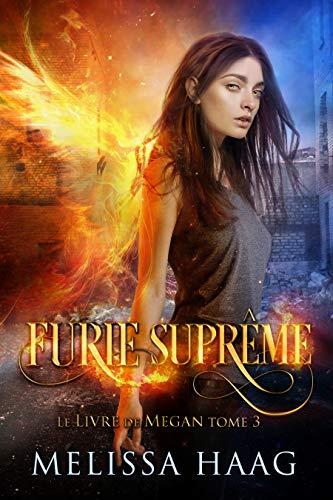 Furie Suprême (Le Livre de Megan t. 3) par [Haag, Melissa]