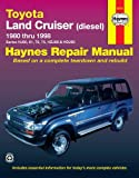 Toyota Land Cruiser Diesel (80 - 98): 1980-1998 (Haynes Automotive Repair Manuals)