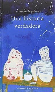 Una historia verdadera par Juan Arjona Vázquez
