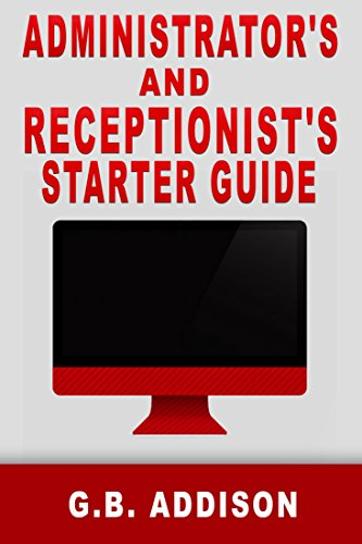Administrator's and Receptionist's starter guide (English Edition)