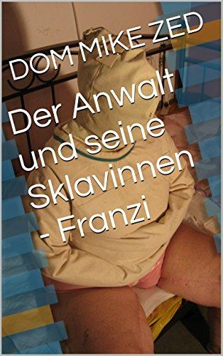 Der Anwalt und seine Sklavinnen - Franzi