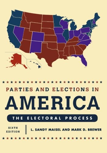 PARTIES & ELECTIONS IN AMERICA:THE ELECT por L. Sandy Maisel