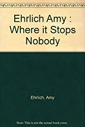 Where It Stops, Nobody Knows by Amy Ehrlich (1988-10-30)
