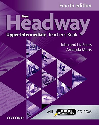 New Headway 4th Edition Upper-Intermediate. Teacher's Book & Teacher's Resource Disc (New Headway Fourth Edition)